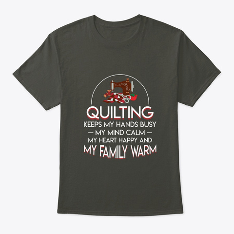 Quilting Keeps Heart Happy Family Warm Smoke Gray T-Shirt Front