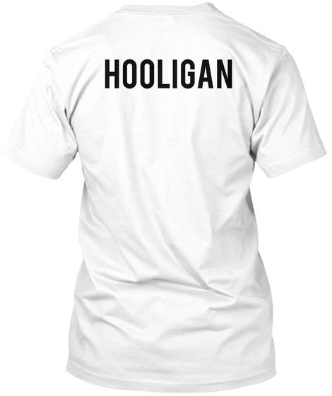 Hooligan White T-Shirt Back