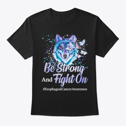 Esophageal Cancer Gift Be Strong Black T-Shirt Front