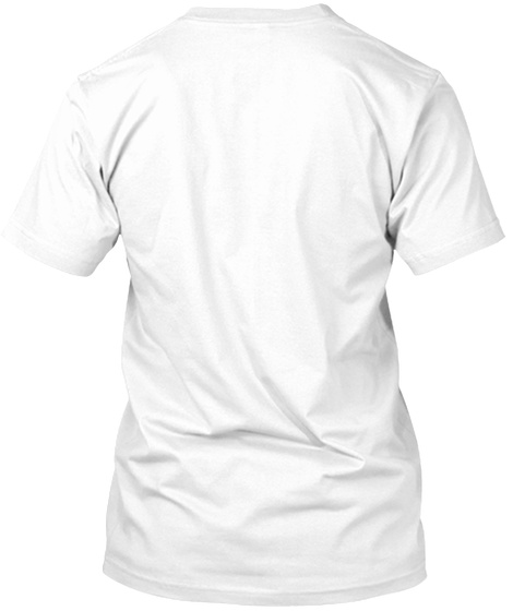 Never Give Up White T-Shirt Back