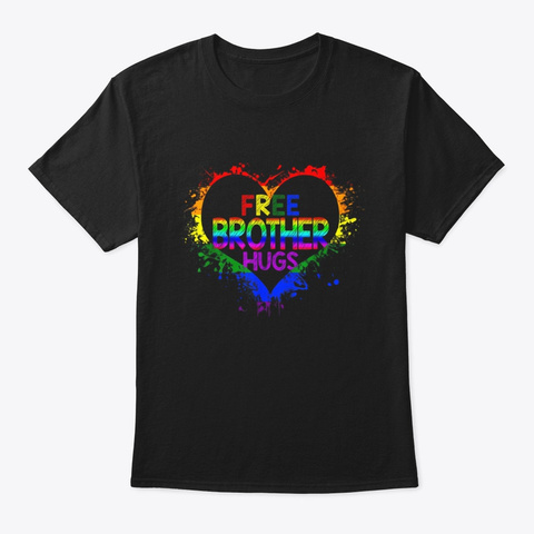 Free Brother Hugs Lgbt Heart Gay Flag Black T-Shirt Front