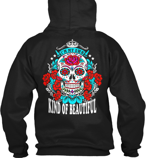 I'm My Own Kind Of Beautiful Black Sweatshirt Back