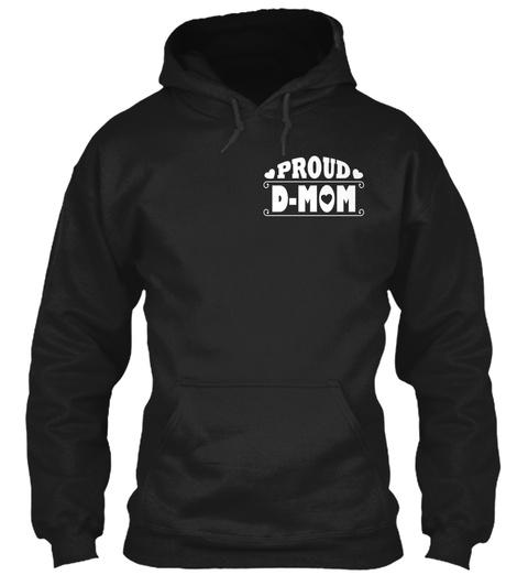 Proud D Mom Black T-Shirt Front