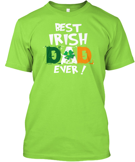 Best Irish Dad Ever! T Shirt Lime T-Shirt Front