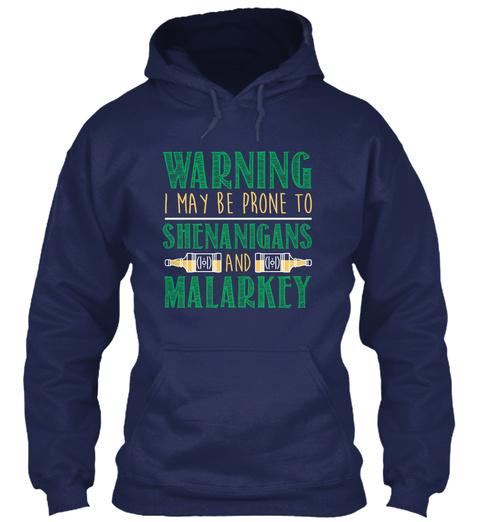 Warning I May Be Prone To Shenanigans And Malarkey Navy T-Shirt Front