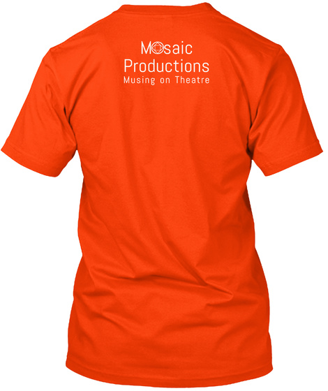Mosaic Productions Musing On Theatre Orange T-Shirt Back