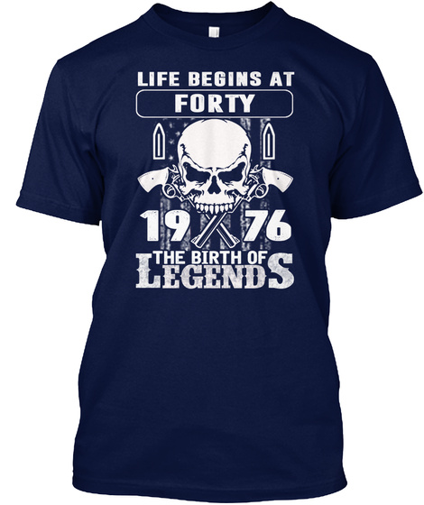 Life Begins At Forty 1976 The Birth Of The Legends  Navy T-Shirt Front