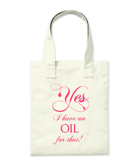 Yes I Have An Oil For That! Natural T-Shirt Back