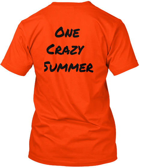 One Crazy Summer Orange T-Shirt Back