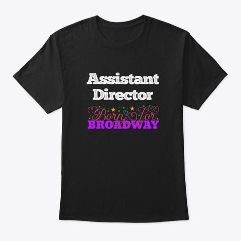 [Theatre] Assistant Director   Born Black T-Shirt Front