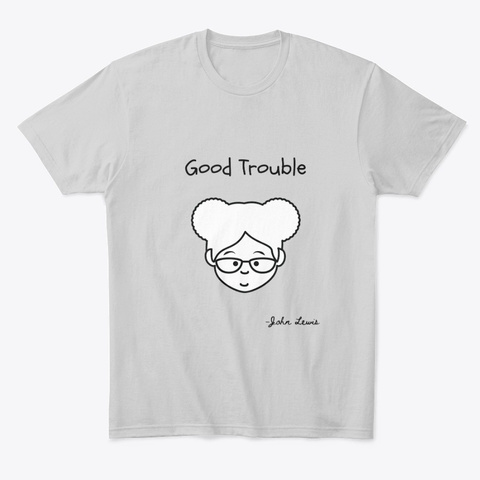 The Good Kind Of Trouble Light Heather Grey  T-Shirt Front