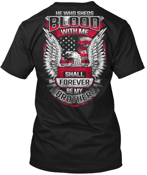 He Who Sheds Blood With Me Shall Forever Be My Brother Black T-Shirt Back
