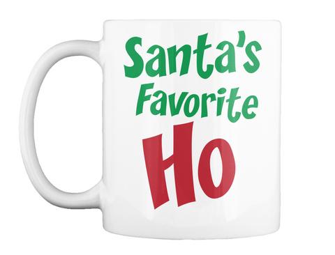 Santa's Favorite Ho White T-Shirt Front