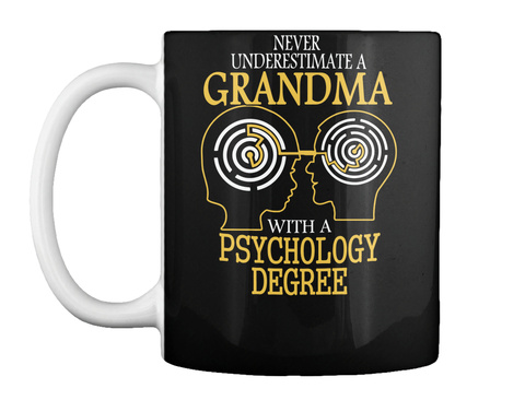 Never Underestimate A Grandma With A Psychology Degree Black T-Shirt Front