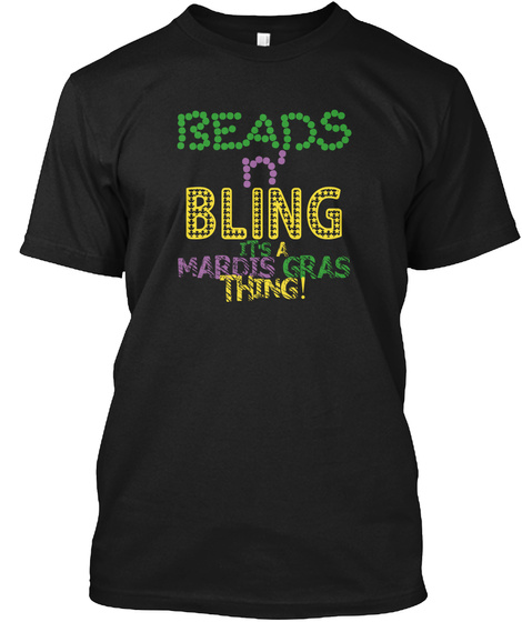 Beads N' Bling It's A Mardis Gras Thing! Black T-Shirt Front