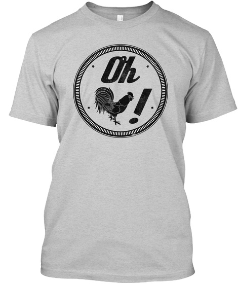 Oh Rooster Light Steel T-Shirt Front