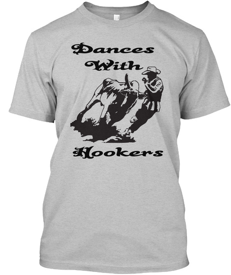 Dances With Hookers Light Heather Grey  T-Shirt Front