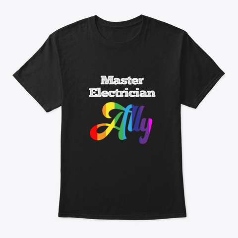 [Theatre] Master Electrician Lgbtq+ Ally Black T-Shirt Front