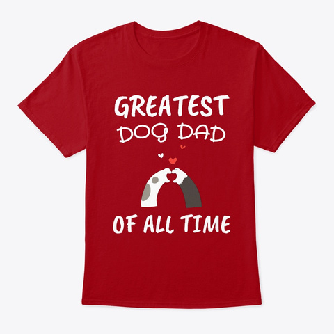 Greatest Dog Dad Of All Time: Mens Gift Deep Red T-Shirt Front