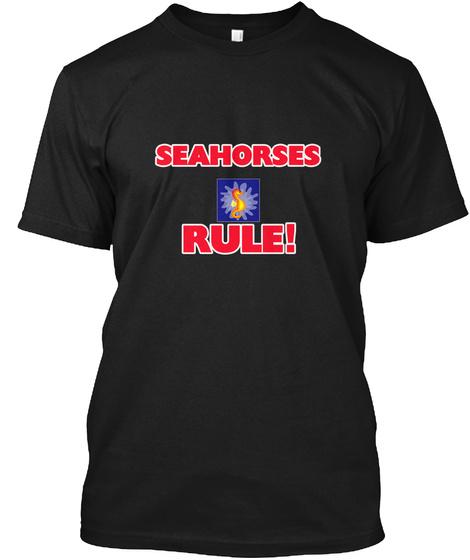 Seahorses Rule! Black T-Shirt Front