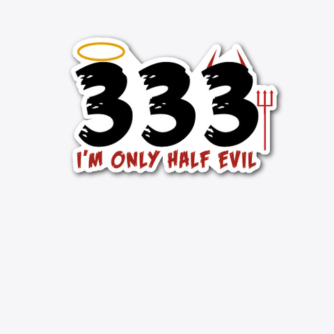 333 I'm Only Have Evil   Halloween Standard T-Shirt Front