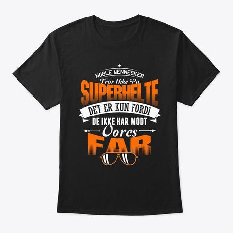 Fordi De Ikke Har Modt Vores Far Black T-Shirt Front