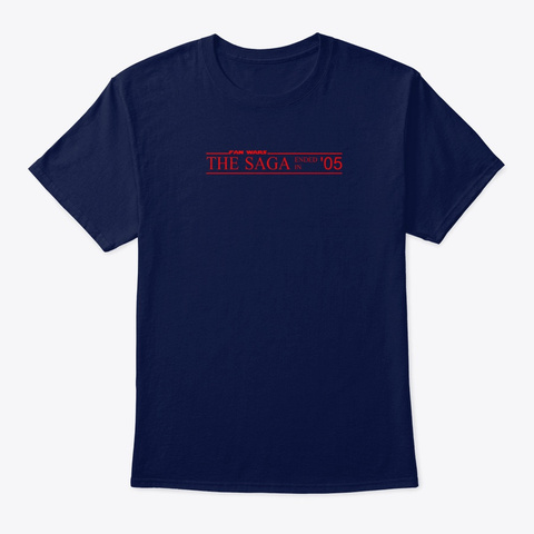 The Saga Ended In '05 Navy T-Shirt Front