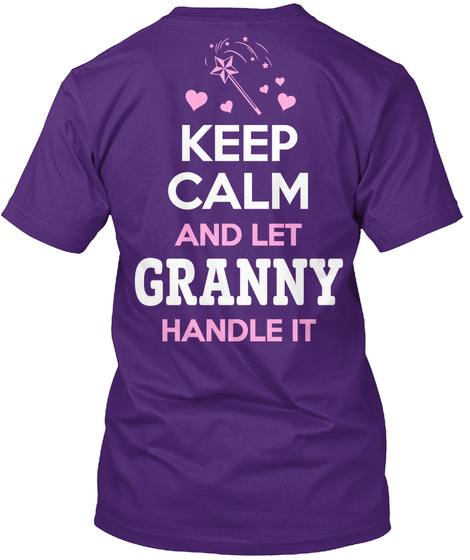 Granny Keep Calm And Let Granny Handle It Purple T-Shirt Back