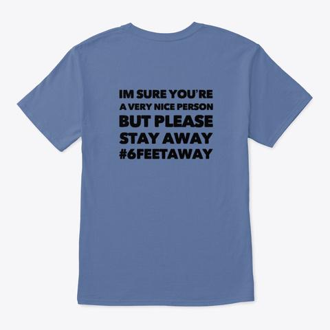 Please Stay 6 Feet Away Denim Blue T-Shirt Back