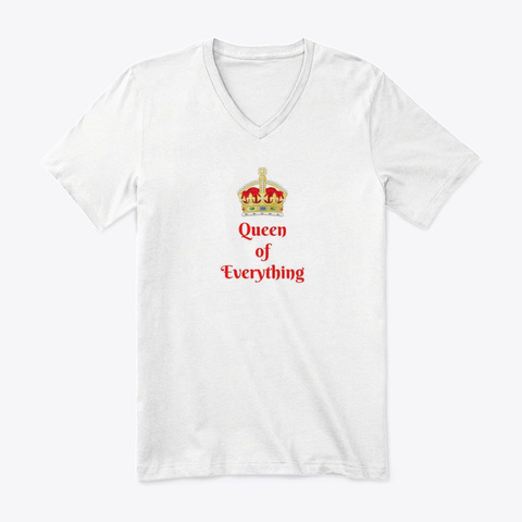 Queen Of Everything White T-Shirt Front