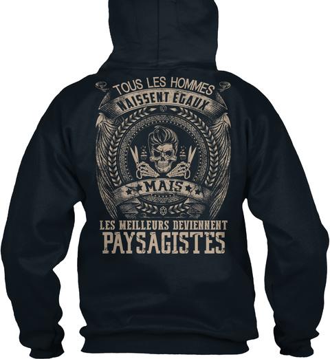 Tous Les Hommes Naissent Egaux Mais Les Meilleurs Deviennent Paysagistes French Navy T-Shirt Back