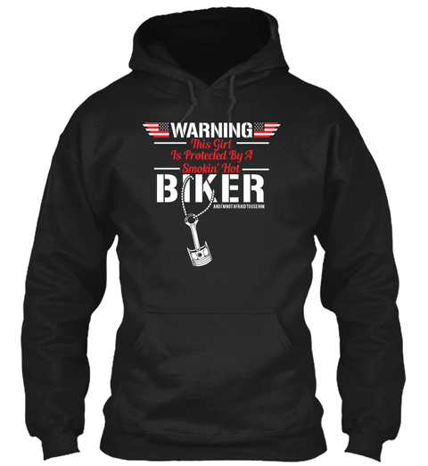 Warning This Girl Is Protected By A Smokin' Hot Biker Black T-Shirt Front