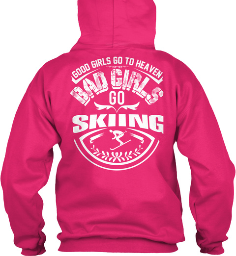 Good Girls Go To Heaven Bad Girls Go To Skiing Heliconia T-Shirt Back