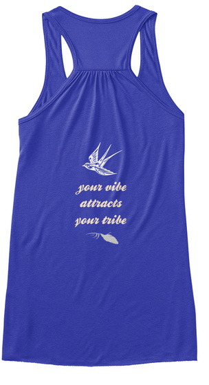 Your Vibe Attracts Your Tribe True Royal T-Shirt Back