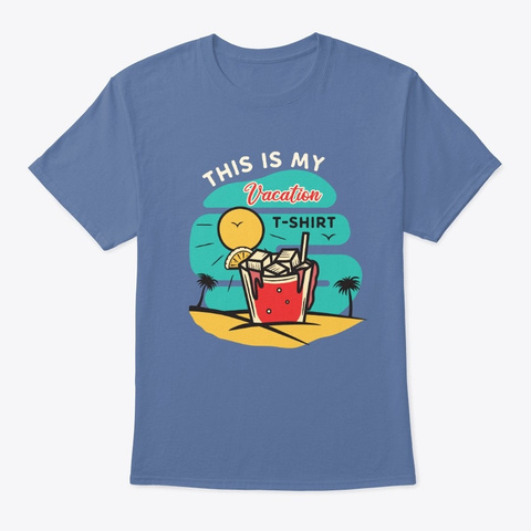 This Is My Vacation T Shirt Denim Blue T-Shirt Front
