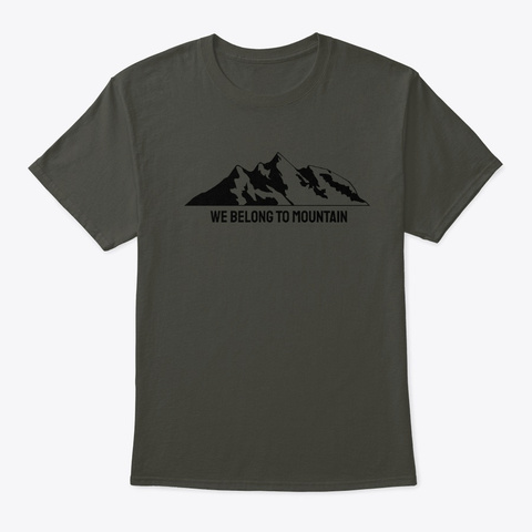 We Belong To Mountain Smoke Gray T-Shirt Front
