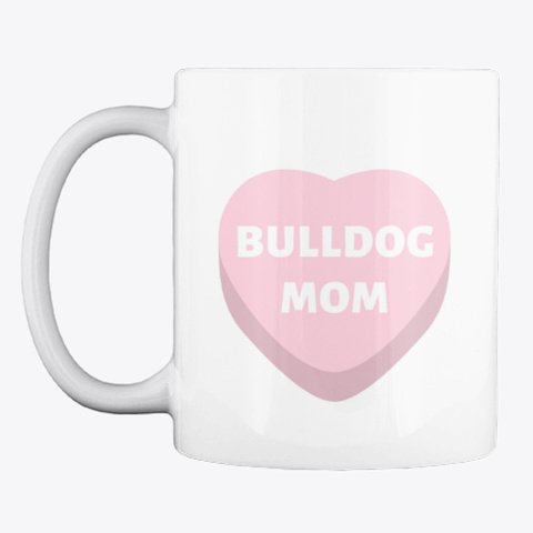 Candy Heart Bulldog Mom White Maglietta Front