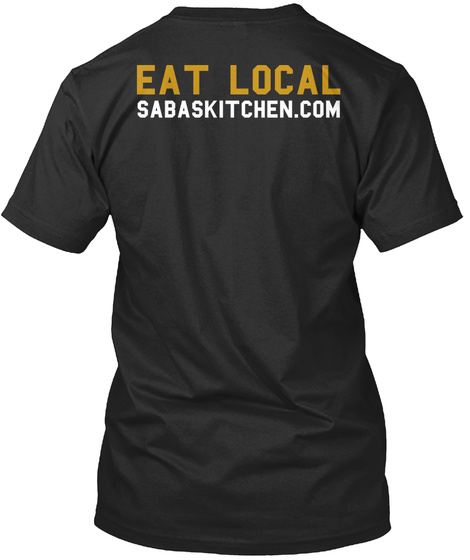 Eat Local Sabaskitchen Com Black T-Shirt Back