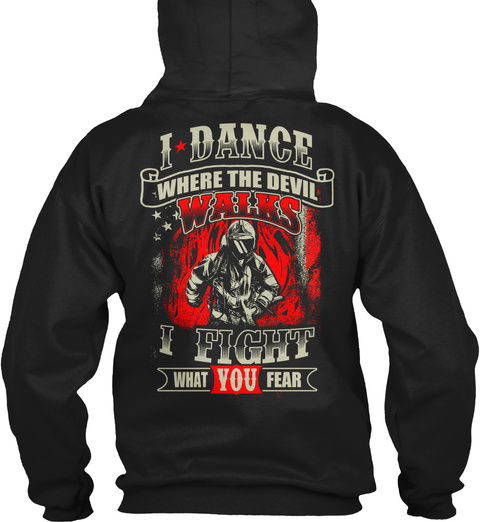 I Dance Where The Devil Walks I Fight What You Fear Black T-Shirt Back