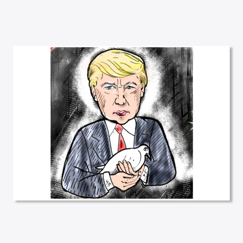Donald Trump Dove World Peace White T-Shirt Front