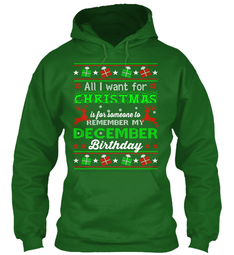 All I Want For Christmas Is For Someone To Remember My December Birthday Irish Green T-Shirt Front