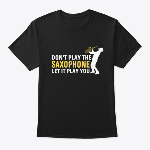 Saxophone Player Jazz Musician Gifts Black T-Shirt Front