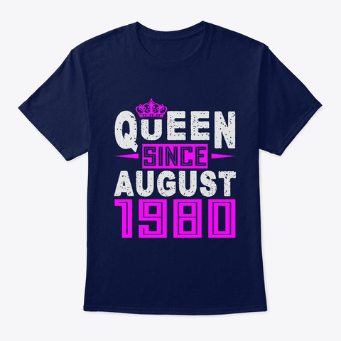 Queen Since August 1980 Birthday Gifts Navy T-Shirt Front