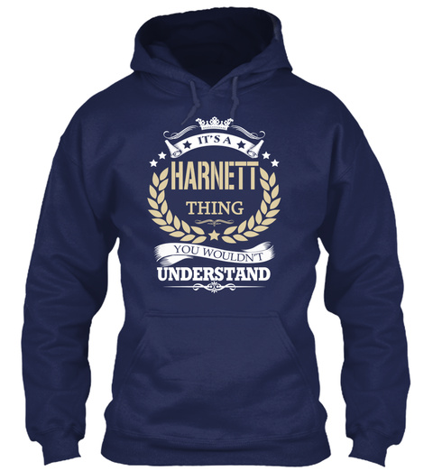 It's A Harnett Thing You Wouldn't Understand Navy T-Shirt Front