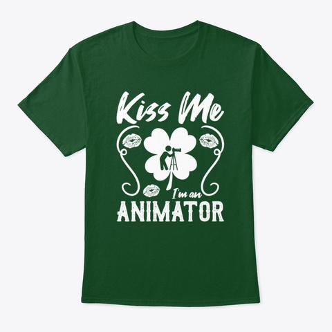 Kiss Me I'm An Animator T Shirt Deep Forest T-Shirt Front