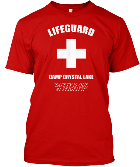 Lifeguard Camp Crystal Lake Safety Is Our #1 Priority! Classic Red T-Shirt Front
