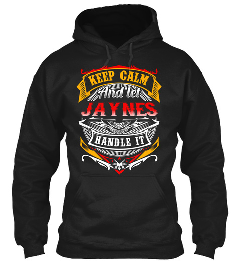 Keep Calm And Let Jaynes Handle It Black T-Shirt Front