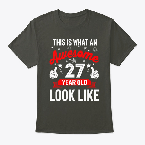 Christmas Awesome 27 Year Old Look Tee Smoke Gray T-Shirt Front