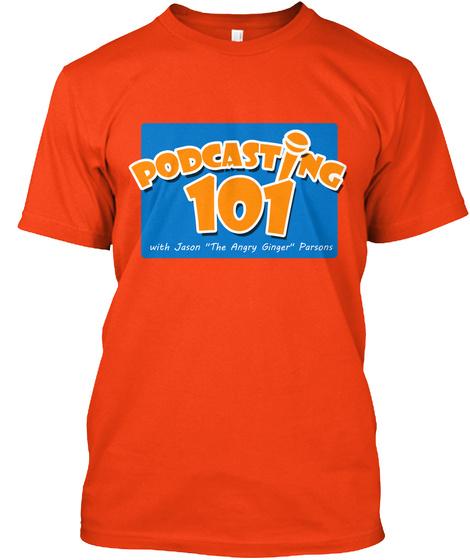 Podcasting 101 Podtoberfest Tshirt Deep Orange  T-Shirt Front
