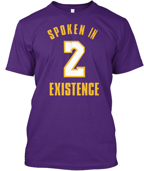 Spoken In 2 Existence Purple T-Shirt Front